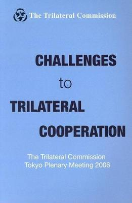 Challenges to Trilateral Cooperation by Trilateral Commission