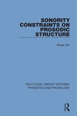 Sonority Constraints on Prosodic Structure book