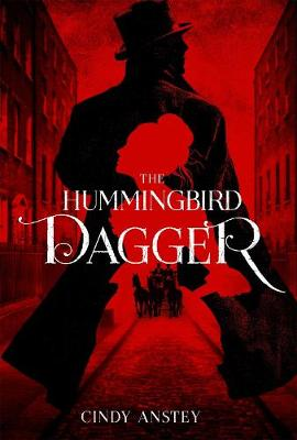 The Hummingbird Dagger by Cindy Anstey