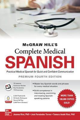 McGraw Hill's Complete Medical Spanish, Premium Fourth Edition by Joanna Rios