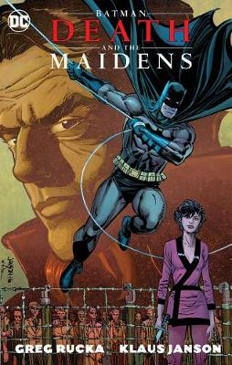 Batman Death & The Maidens (New Edition) by Greg Rucka