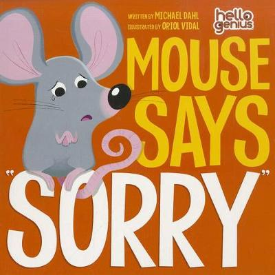 """Mouse Say """"Sorry"""" by ,Michael Dahl"""