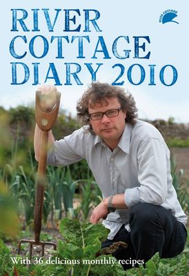 River Cottage Diary: 2010 by Hugh Fearnley-Whittingstall