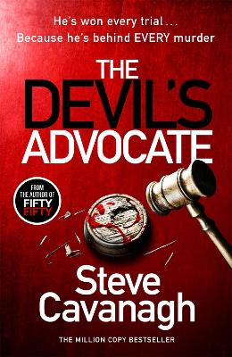 The Devil's Advocate: The follow up to Sunday Times bestsellers THIRTEEN and FIFTY FIFTY book