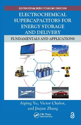 Electrochemical Supercapacitors for Energy Storage and Delivery by Aiping Yu
