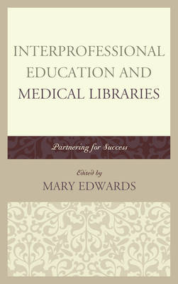 Interprofessional Education and Medical Libraries by Mary E. Edwards