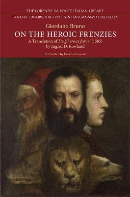 On the Heroic Frenzies by Ingrid Rowland