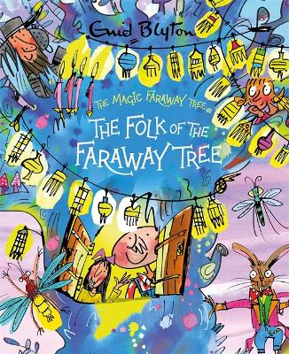 The Magic Faraway Tree: The Folk of the Faraway Tree Deluxe Edition: Book 3 by Enid Blyton