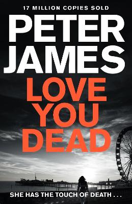 Love You Dead by Peter James