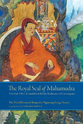 The Royal Seal of Mahamudra, Volume Two: A Guidebook for the Realization of Coemergence book