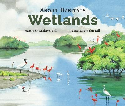 Wetlands by Cathryn P Sill
