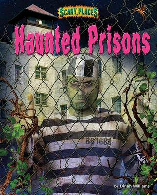 Haunted Prisons by Dinah Williams