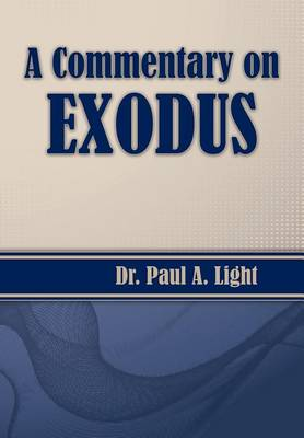 A Commentary on Exodus by Paul a Light