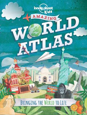 Amazing World Atlas by Lonely Planet Kids
