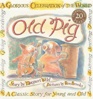 Old Pig by Margaret Wild