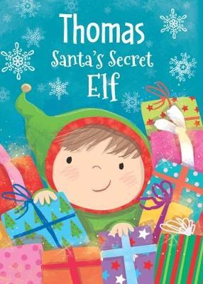Thomas - Santa's Secret Elf by Katherine Sully