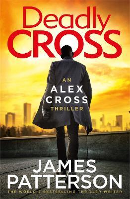 Deadly Cross: (Alex Cross 28) book