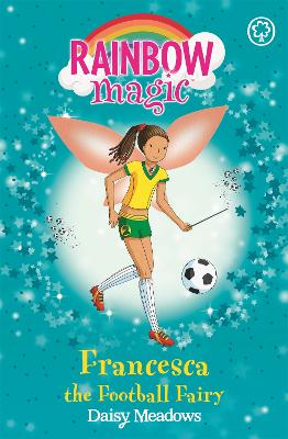 Rainbow Magic: Francesca the Football Fairy by Daisy Meadows