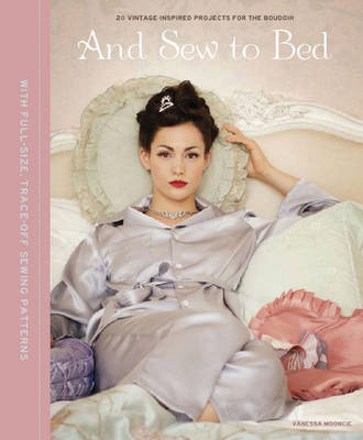 And Sew to Bed by Vanessa Mooncie