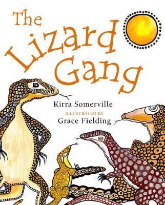 Lizard Gang by Kirra Liscia Somerville