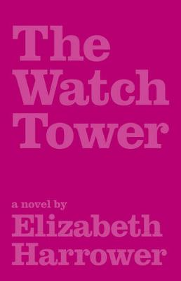 The Watch Tower: Collectors Edition: Introduction by Joan London by Elizabeth Harrower