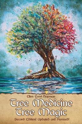 Tree Medicine Tree Magic by Ellen Evert Hopman