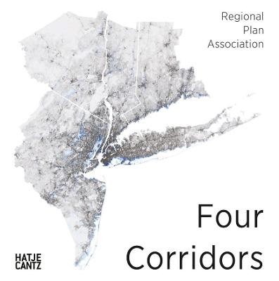 Four Corridors: Design Initiative for RPA's Fourth Regional Plan book