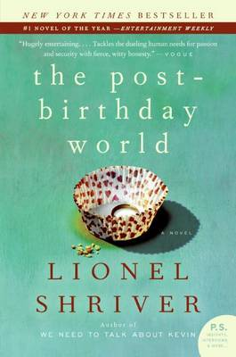 The Post-Birthday World by Lionel Shriver