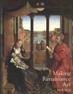 Making Renaissance Art by Kim W. Woods
