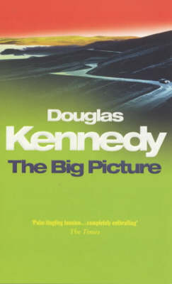 The The Big Picture by Douglas Kennedy