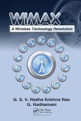 WiMAX: A Wireless Technology Revolution by G.S.V. Radha K. Rao