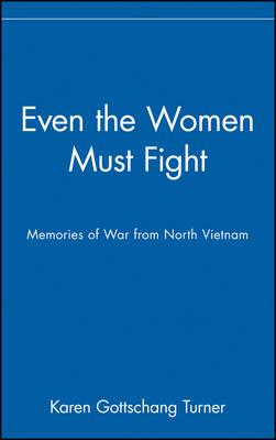 Even the Women Must Fight by Karen Turner