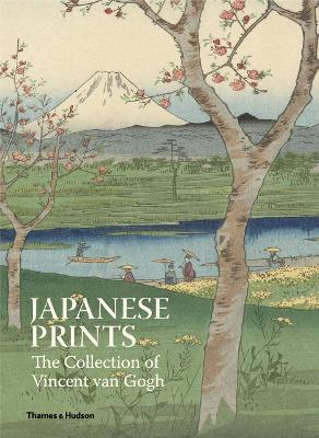Japanese Prints: The Collection of Vincent Van Gogh by Louis van Tilborgh