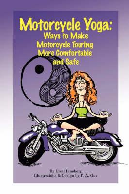 Motorcycle Yoga by Lisa Haneberg