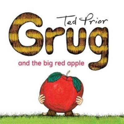 Grug and the Big Red Apple by Ted Prior