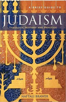 Brief Guide to Judaism by Naftali Brawer