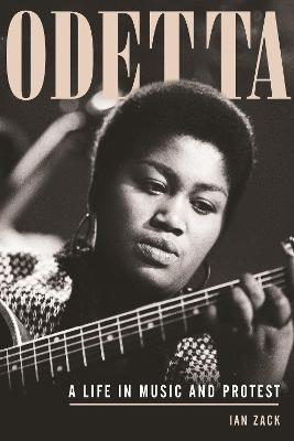 Odetta: A Life in Music and Protest by Ian Zack