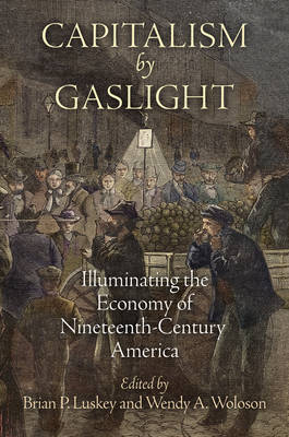 Capitalism by Gaslight by Brian P. Luskey