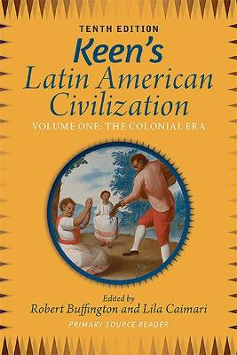 Keen's Latin American Civilization, Volume 1 by Robert M. Buffington
