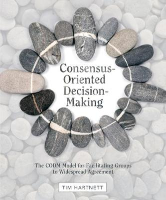 Consensus-Oriented Decision-Making by Tim Hartnett