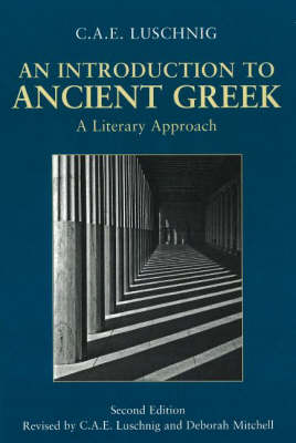 An Introduction to Ancient Greek by C. A. E. Luschnig