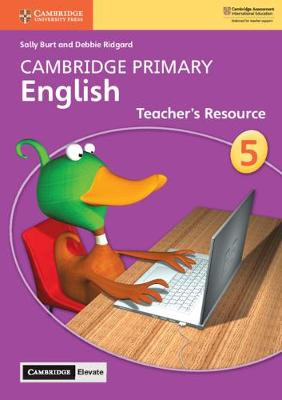 Cambridge Primary English Stage 5 Teacher's Resource with Cambridge Elevate by Sally Burt