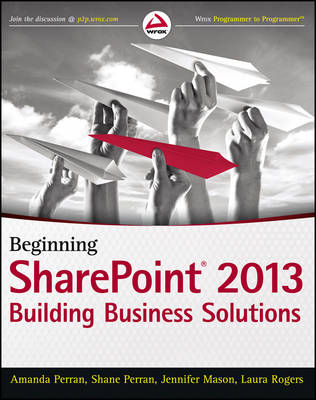 Beginning SharePoint 2013 by Amanda Perran