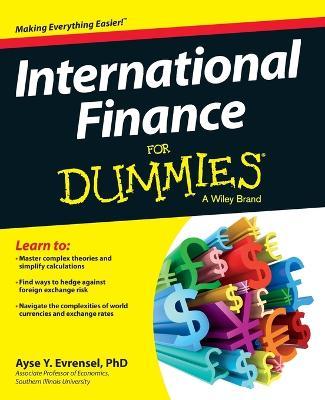 International Finance for Dummies by Ayse Evrensel