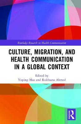 Culture, Migration, and Health Communication in a Global Context book
