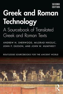 Greek and Roman Technology: A Sourcebook by Andrew N. Sherwood