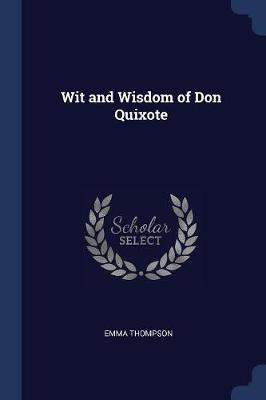 Wit and Wisdom of Don Quixote by Emma Thompson