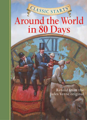 Classic Starts (R): Around the World in 80 Days by Jules Verne