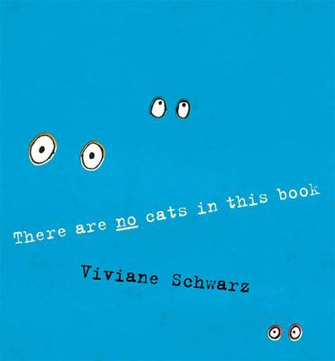 There Are No Cats In This Book by Schwarz Viviane