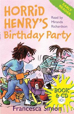 Horrid Henry Early Reader: Horrid Henry's Birthday Party: Book 2 by Francesca Simon